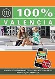 100% Cityguide Valencia: Reiseführer inkl. kostenloser App + Extra Stadtplan