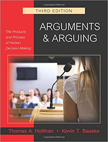 Arguments and arguing the products and process of human decision arguments and arguing the products and process of human decision making third edition 3rd edition fandeluxe Image collections