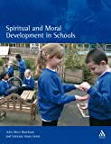 Spiritual and Moral Development in Schools, West-Burnham, John and Jones, Vanessa Huws, 1855391384