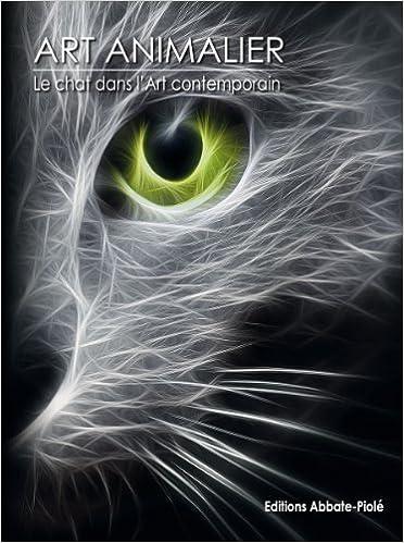 Amazon.in: Buy Art animalier - le chat dans l art contemporain Book ...