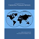 The 2018-2023 World Outlook for Capacitive Pressure Sensors