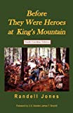 img - for Before They Were Heroes at King's Mountain (South Carolina Edition) book / textbook / text book