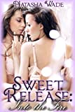 Sweet Release: Into the Fire (Book 2) (Lesbian Erotic Romance)