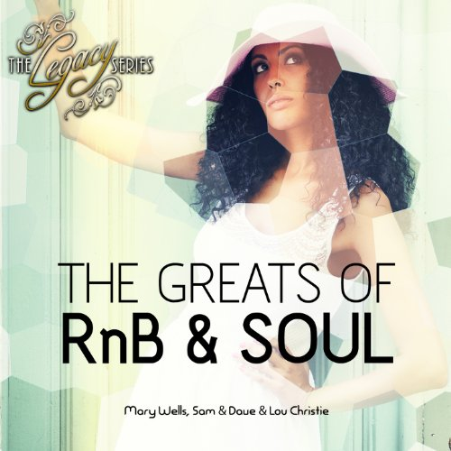 The Legacy Series - The Greats of Rnb & Soul - Mary Wells, Sam & Dave + Lou (Rnb Series)