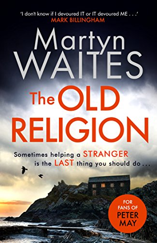 The Old Religion: Dark and Chillingly Atmospheric. Perfect for fans of Peter May