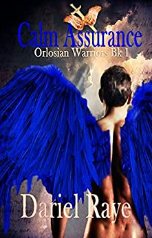 Calm Assurance: Orlosian Warriors Bk. 1 by [Raye, Dariel]
