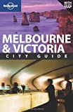 Lonely Planet Melbourne & Victoria, 7th Edition 7th Ed.