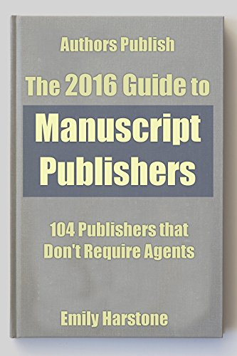 Download PDF The 2016 Guide to  Manuscript Publishers - 104 Traditional Book Publishers That Don't Require Agents