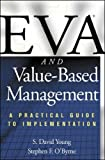 Eva and Value-Based Management: A Practical Guide to Implementation (Professional Finance & Investment)