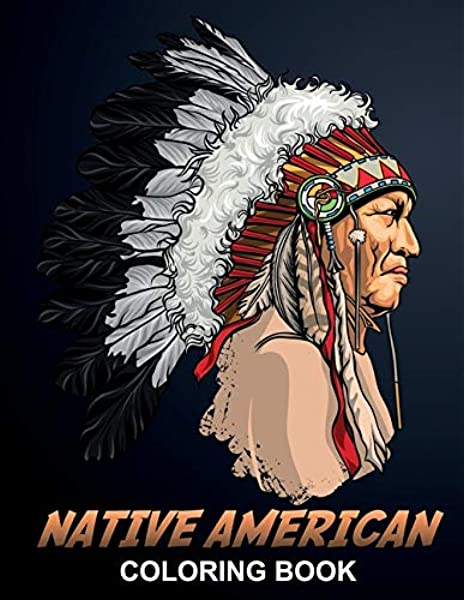 Native American Coloring Book: Tribal Culture, Dream Catchers, Feathers And  Wild Animals Like: Eagles, Wolves And Owls - Indian Spirit Colouring Book  For Adults: Stark, Katrin: 9798685723963: Amazon.com: Books