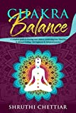 Chakra Balance: A complete guide to clearing your