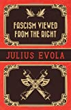 Fascism Viewed from the Right, Julius Evola, 1907166858