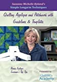 Simple Longarm Techniques: #5 Quilting Applique and Patchwork with Guidelines & Templates