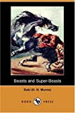 Beasts and Super-Beasts (Dodo Press)