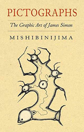 Pictographs: The Graphic Art of James Simon Mishibinijima