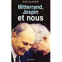 Mitterrand, Jospin et nous (French Edition)