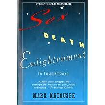 Sex Death Enlightenment: A True Story