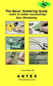 The Basic Soldering Guide (English Edition) de [Winstanley, Alan]