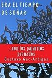 img - for Era el tiempo de so ar: ...con los pajaritos pre ados (Spanish Edition) book / textbook / text book