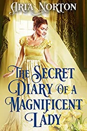 The Secret Diary of a Magnificent Lady: A Historical Regency Romance Book