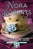 Born in Ice, Nora Roberts, 0425266109