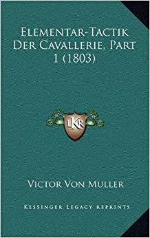 Book Elementar-Tactik Der Cavallerie, Part 1 (1803)