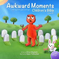 Awkward Moments (Not Found In Your Average) Children's Bible - Vol. 2: Don't blame us - it's in the Bible!