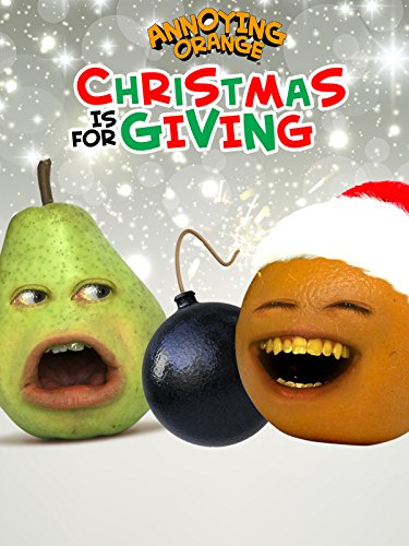 Annoying Orange - Christmas is for Giving The Christmas Oranges