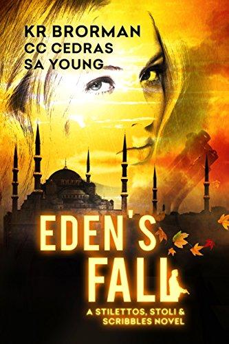 Eden's Fall (Stilettos, Stoli & Scribbles Book 1) by [Brorman, KR, Cedras, CC, Young, SA]