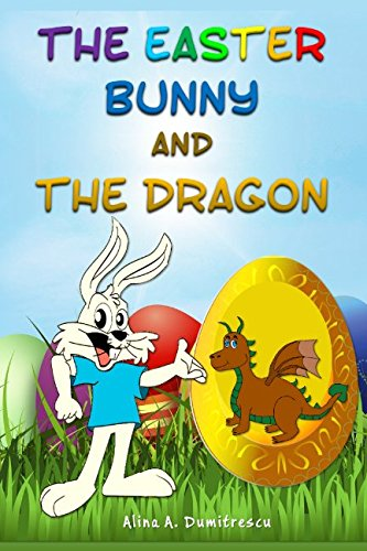 The Easter Bunny and the Dragon: Easter Tale (Oliver's Adventures - Bedtime Stories for Children)