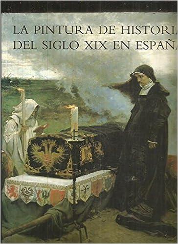 La pintura de historia del siglo XIX en España: Amazon.es: Diez, J.L.: Libros