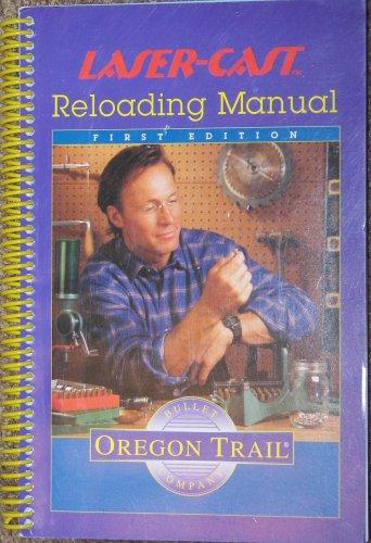 Laser-Cast Reloading Manual (Cast Bullet Manual)