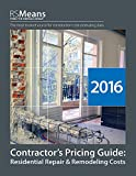 RSMeans Contractor's Pricing Guide: Residential Repair & Remodeling 2016 (Means Residential Repair & Remodeling Costs)