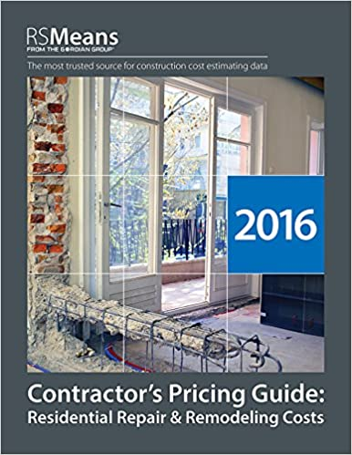 RSMeans Contractoru0027s Pricing Guide: Residential Repair U0026 Remodeling 2016  (Means Residential Repair U0026 Remodeling Costs) 2016 Ed. Edition