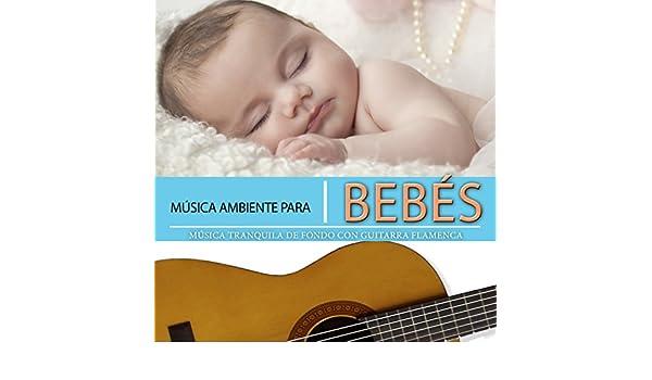 Música Ambiente para Bebés. Música Tranquila de Fondo Con Guitarra ...