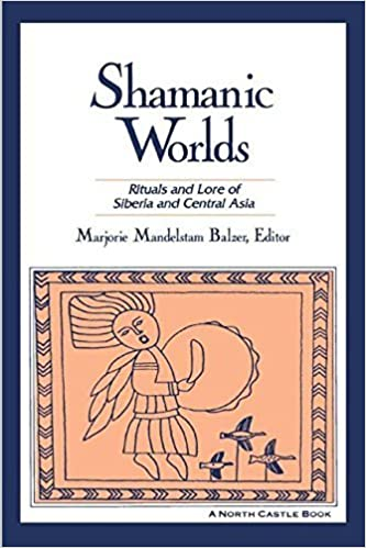 Shamanic Worlds: Rituals and Lore of Siberia and Central Asia (1997-01-29)