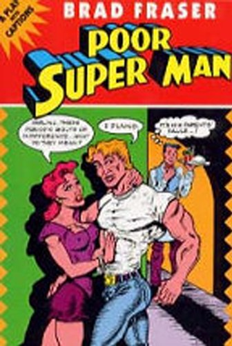 Poor Super Man: A Play With Captions (Prairie Play Series, No. 14)
