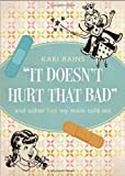 It Doesn't Hurt That Bad, Kari Rains, 1613460996