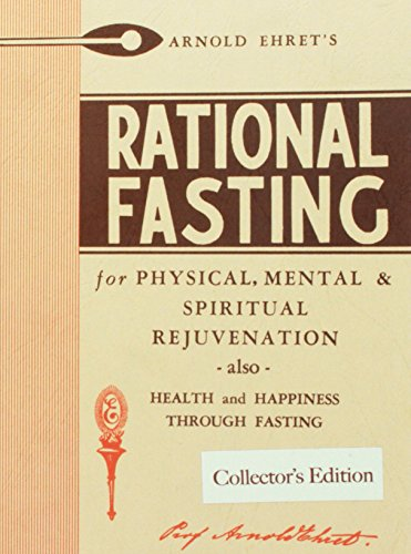 Rational Fasting - Collector's Edition [Professor Arnold Ehret] (Tapa Blanda)