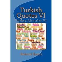 Turkish Quotes VI: Turkce Al305;nt305;lar VI