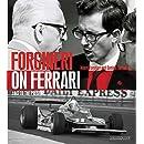 Forghieri on Ferrari: 1947 to the Present