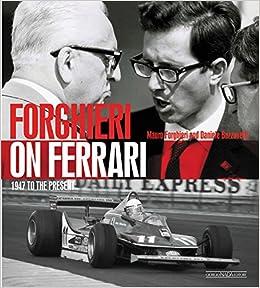 Forghieri on Ferrari. 1947 to the present. Ediz. illustrata: Amazon.es: Mauro Forghieri, Daniele Buzzonetti, G. Piola: Libros en idiomas extranjeros