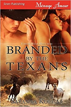 Branded by the Texans [Three Star Republic] (Siren Publishing Menage Amour)