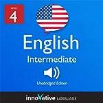 Learn English - Level 4: Intermediate English, Volume 1: Lessons 1-25: Intermediate English #1 |  Innovative Language Learning