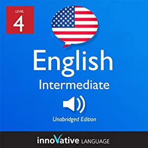 Learn English - Level 4: Intermediate English, Volume 1: Lessons 1-25 Audiobook