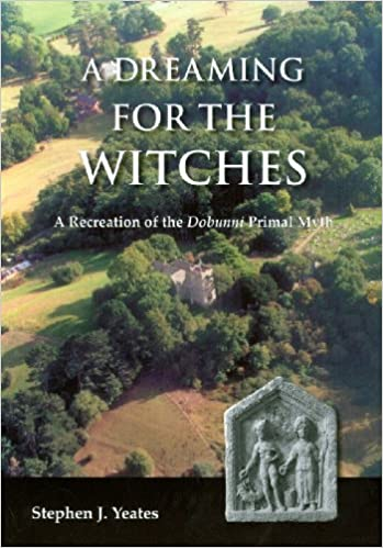 A Dreaming for the Witches: The Reconstruction of the Dobunni Primal Myth