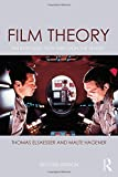 Film Theory : An Introduction Through the Senses, Elsaesser, Thomas and Hagener, Malte, 1138824305