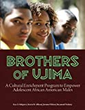 img - for Brothers of Ujima: A Cultural Enrichment Program to Empower Adolescent African-American Males book / textbook / text book