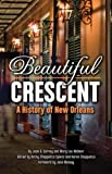 Beautiful Crescent: A History of New Orleans