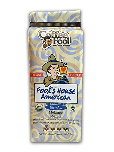 The Coffee Fool Fool's Decaf Organic Fair Trade House American, Coarse Grind, 12 Ounce